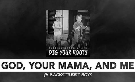 florida georgia line ft. backstreet boys - god your mama and me